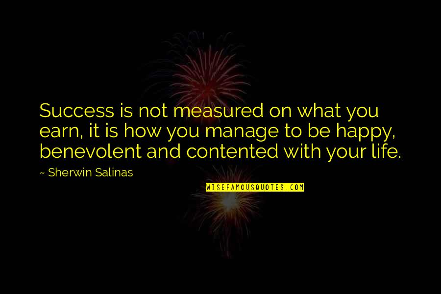 Success Is Not Measured Quotes By Sherwin Salinas: Success is not measured on what you earn,
