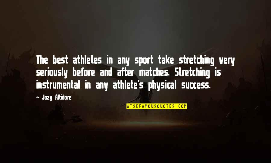 Success Later In Life Quotes By Jozy Altidore: The best athletes in any sport take stretching