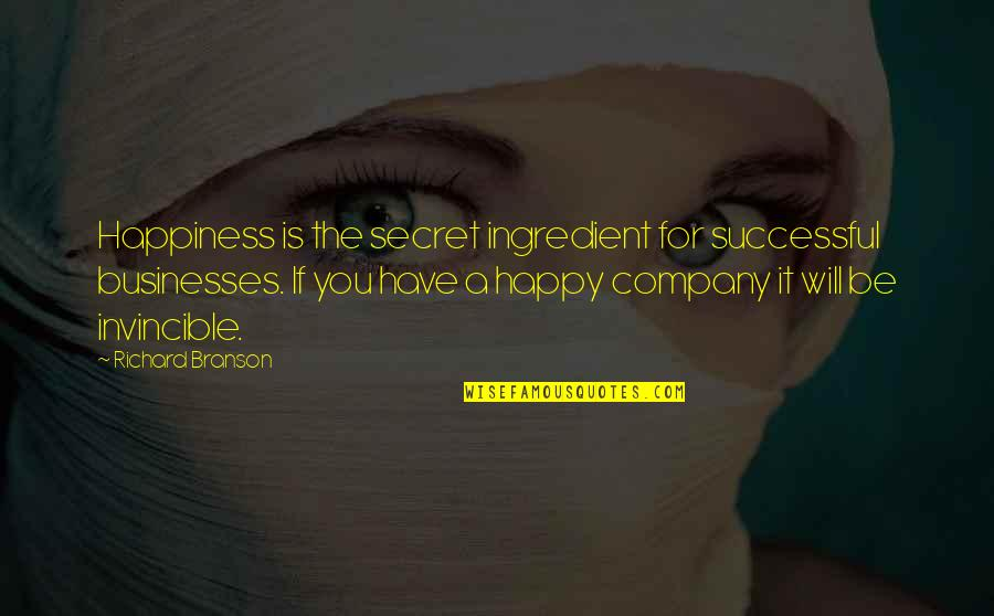 Successful Businesses Quotes By Richard Branson: Happiness is the secret ingredient for successful businesses.