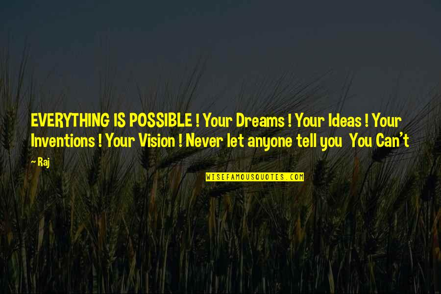 Successful Marriage Life Quotes By Raj: EVERYTHING IS POSSIBLE ! Your Dreams ! Your