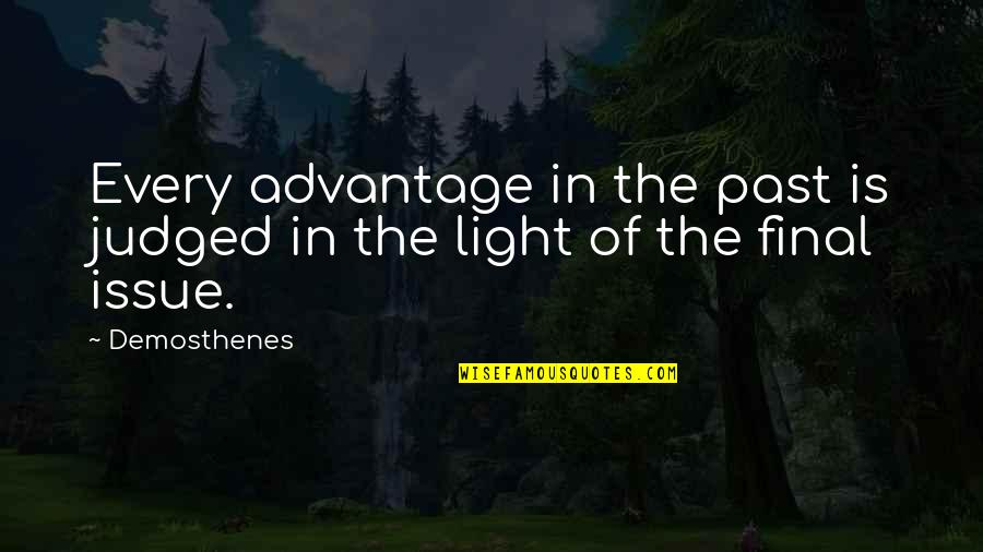 Successful Salespeople Quotes By Demosthenes: Every advantage in the past is judged in