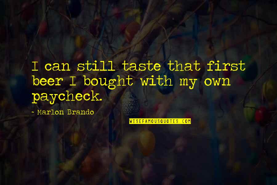 Sucre Off Quotes By Marlon Brando: I can still taste that first beer I