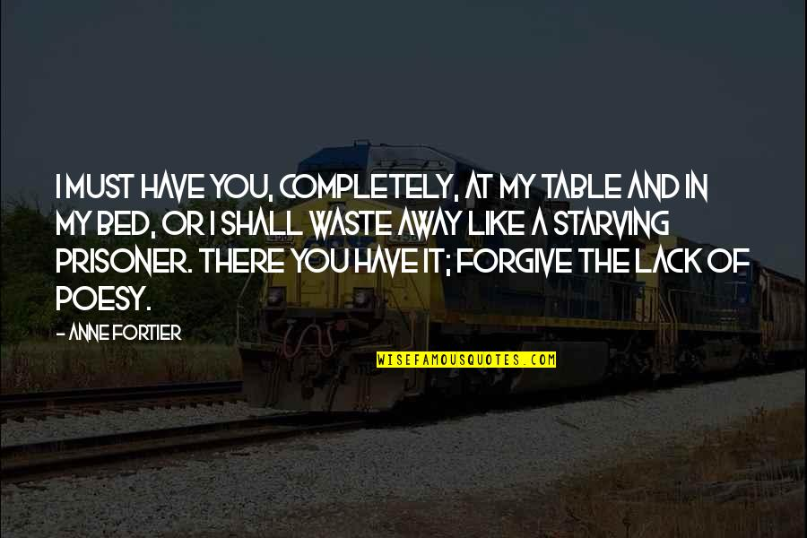 Sudden Unexpected Death Quotes By Anne Fortier: I must have you, completely, at my table