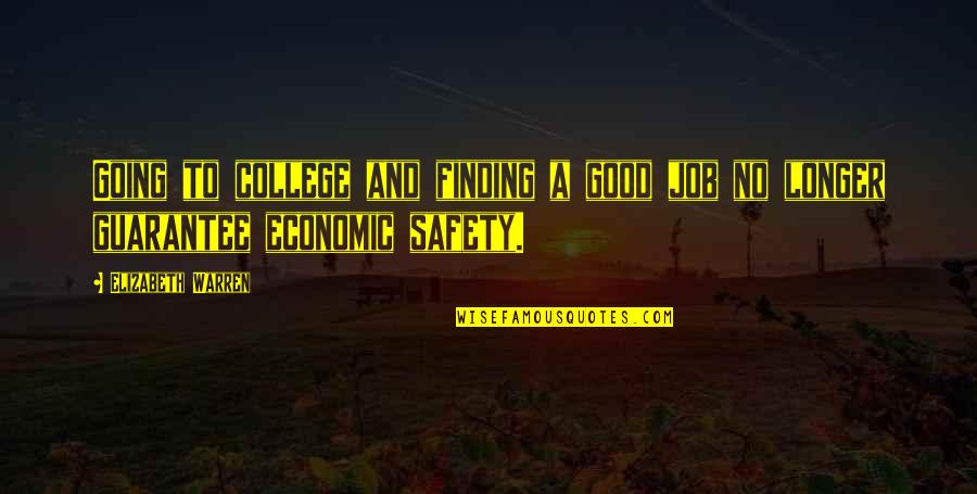 Suddenly It's Magic Quotes By Elizabeth Warren: Going to college and finding a good job