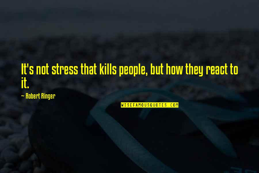 Suddenly It's Magic Quotes By Robert Ringer: It's not stress that kills people, but how