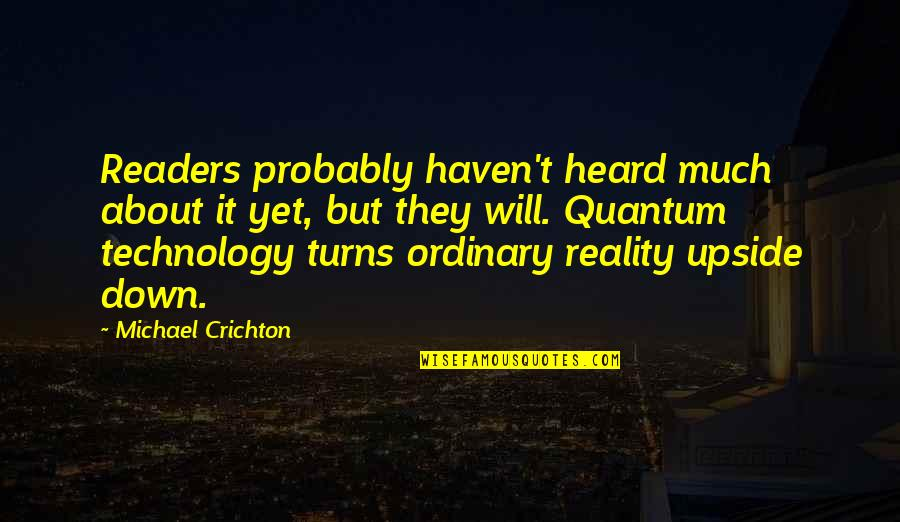 Sudeki Quotes By Michael Crichton: Readers probably haven't heard much about it yet,