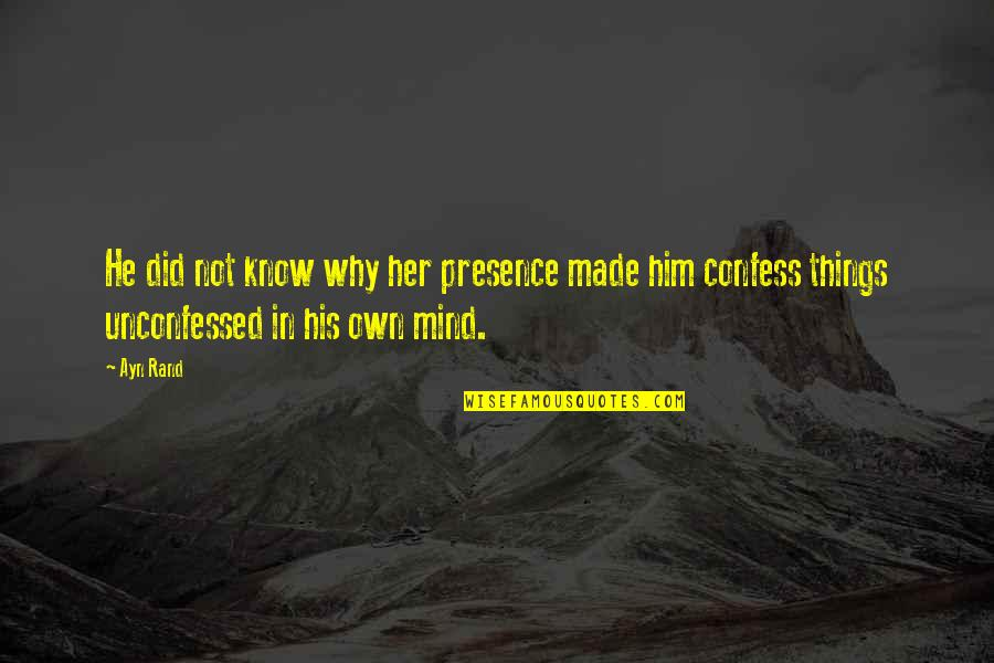 Suetonius Quotes By Ayn Rand: He did not know why her presence made