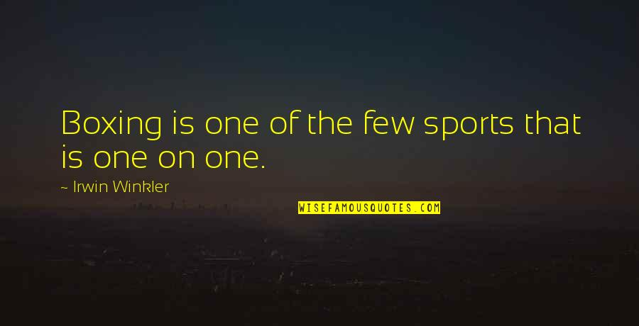 Suetonius Quotes By Irwin Winkler: Boxing is one of the few sports that