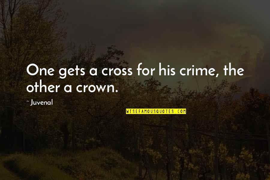 Suface Quotes By Juvenal: One gets a cross for his crime, the