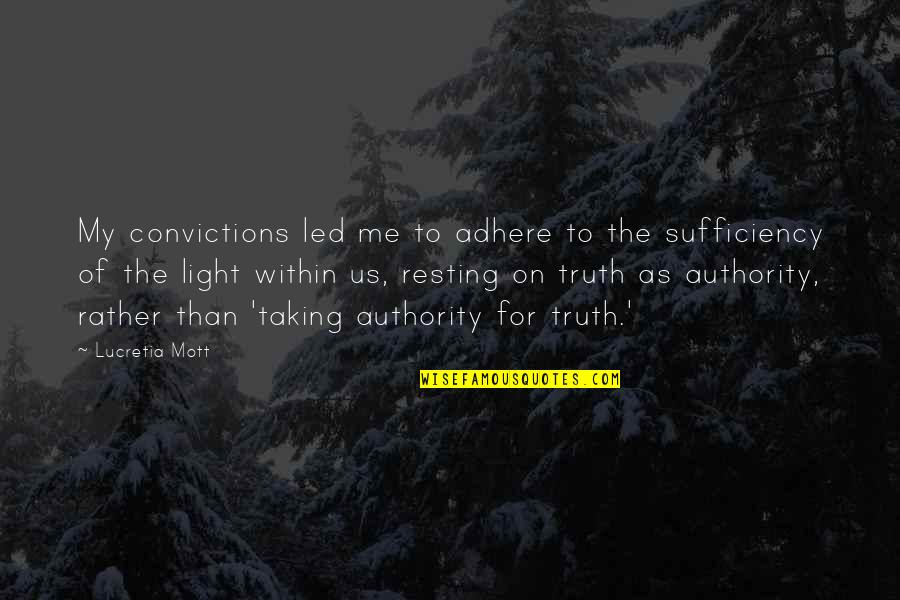 Sufficiency Quotes By Lucretia Mott: My convictions led me to adhere to the