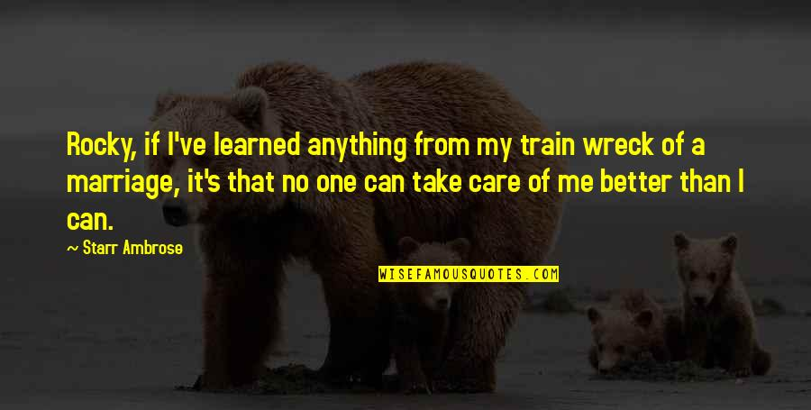 Sufficiency Quotes By Starr Ambrose: Rocky, if I've learned anything from my train