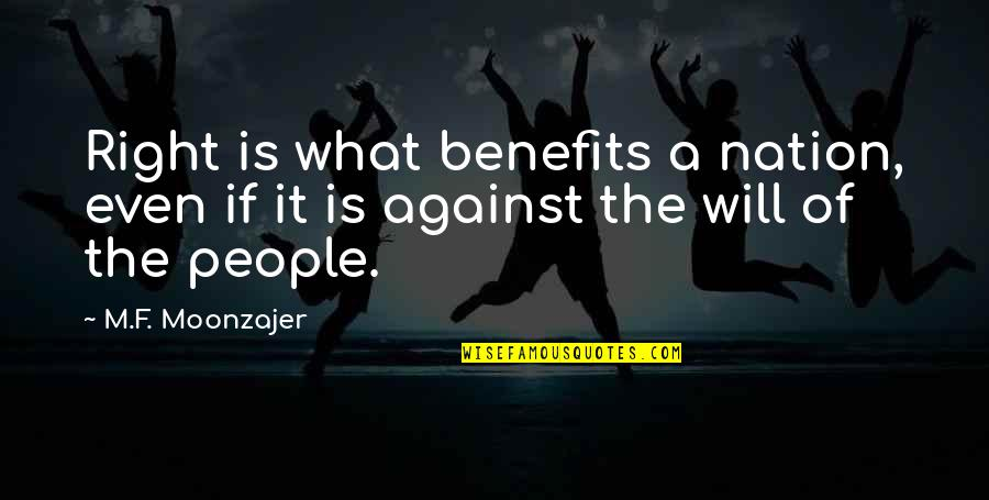 Suffuscans Quotes By M.F. Moonzajer: Right is what benefits a nation, even if