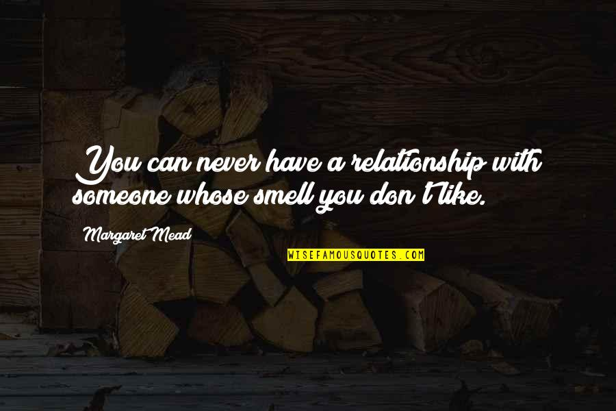 Suffuscans Quotes By Margaret Mead: You can never have a relationship with someone