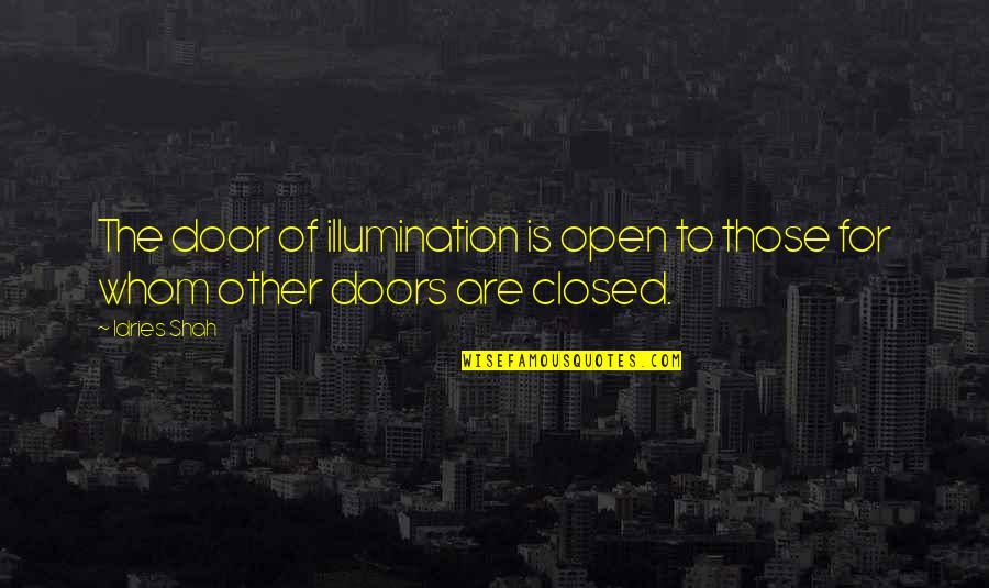 Sufism Quotes By Idries Shah: The door of illumination is open to those