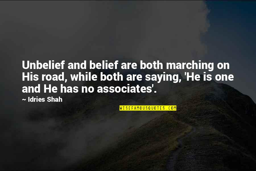 Sufism Quotes By Idries Shah: Unbelief and belief are both marching on His