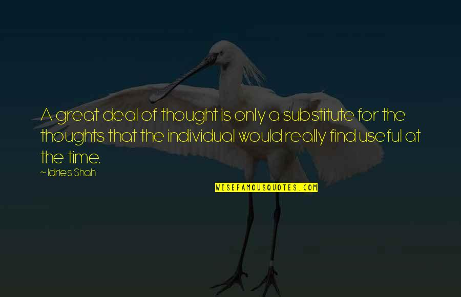 Sufism Quotes By Idries Shah: A great deal of thought is only a
