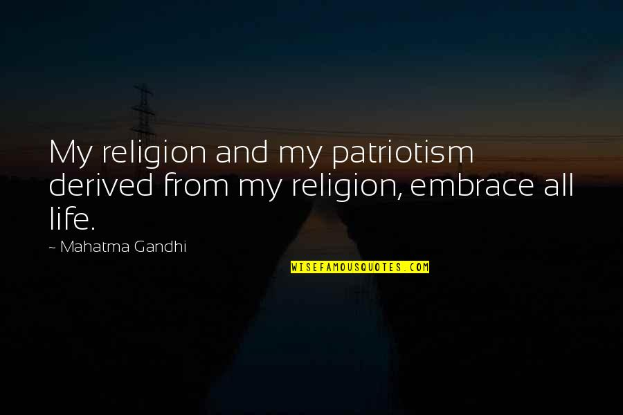 Suhag Raat Funny Quotes By Mahatma Gandhi: My religion and my patriotism derived from my