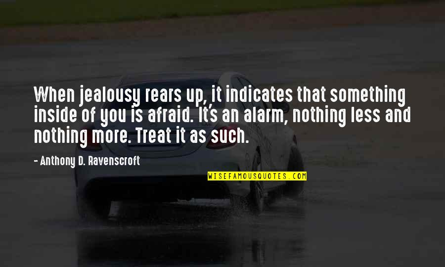 Suits Harvey Specter Quotes By Anthony D. Ravenscroft: When jealousy rears up, it indicates that something
