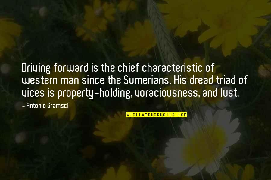 Sumerians Quotes By Antonio Gramsci: Driving forward is the chief characteristic of western