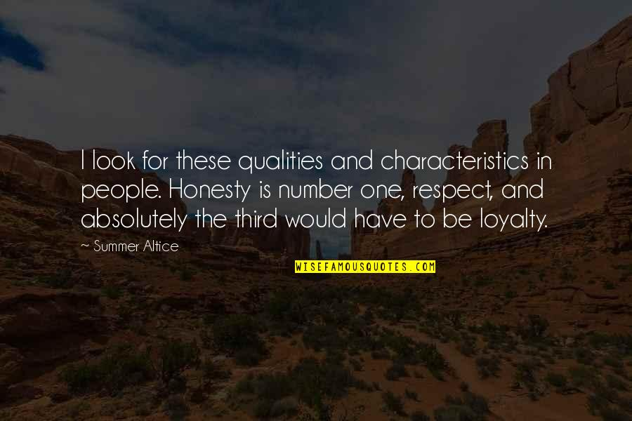 Summer Altice Quotes By Summer Altice: I look for these qualities and characteristics in