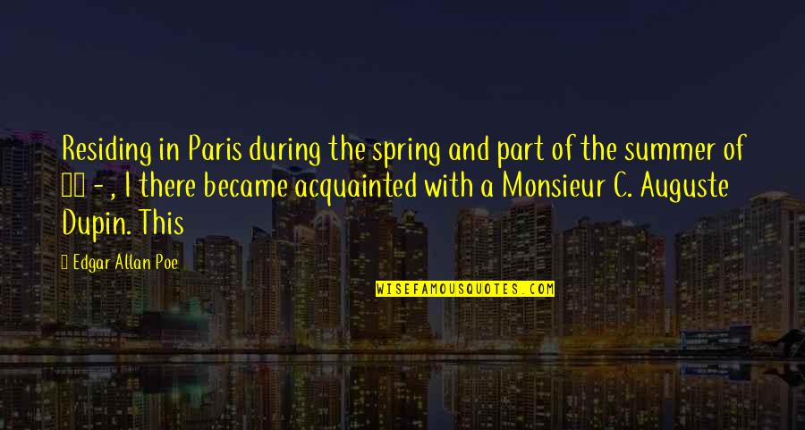 Summer And Spring Quotes By Edgar Allan Poe: Residing in Paris during the spring and part