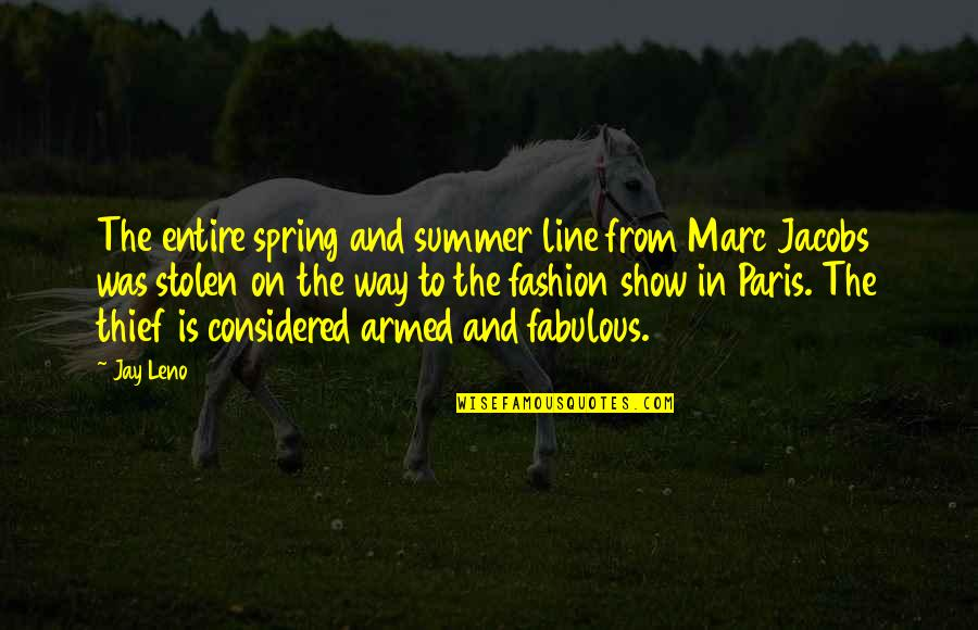 Summer And Spring Quotes By Jay Leno: The entire spring and summer line from Marc