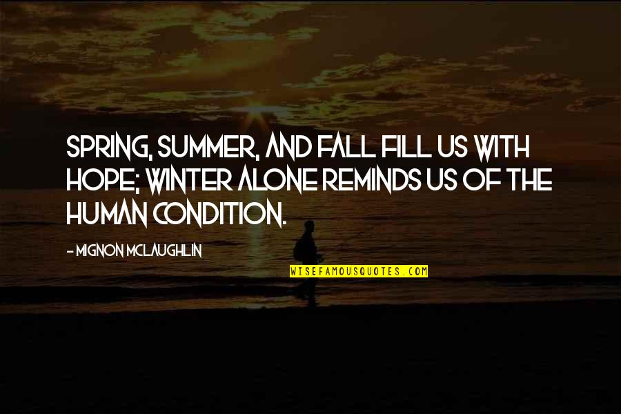 Summer And Spring Quotes By Mignon McLaughlin: Spring, summer, and fall fill us with hope;