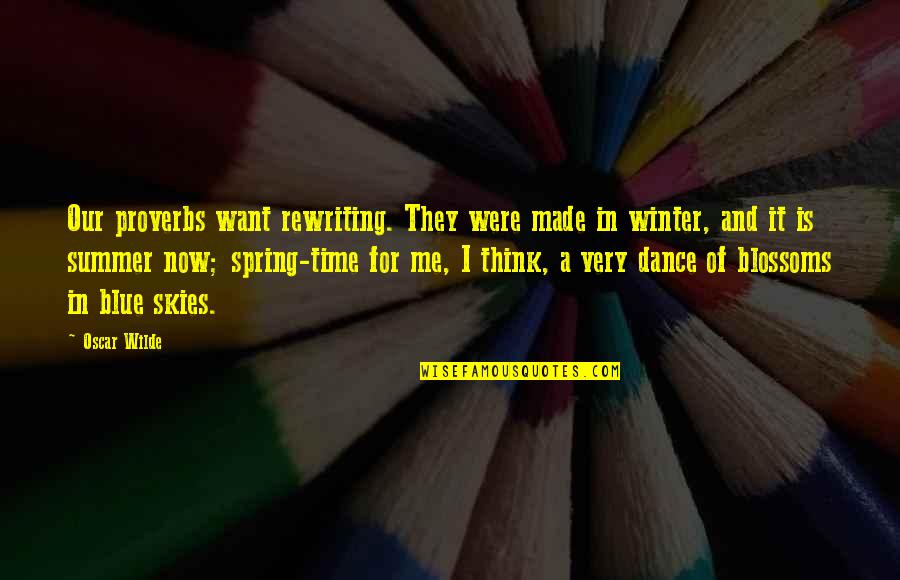 Summer And Spring Quotes By Oscar Wilde: Our proverbs want rewriting. They were made in