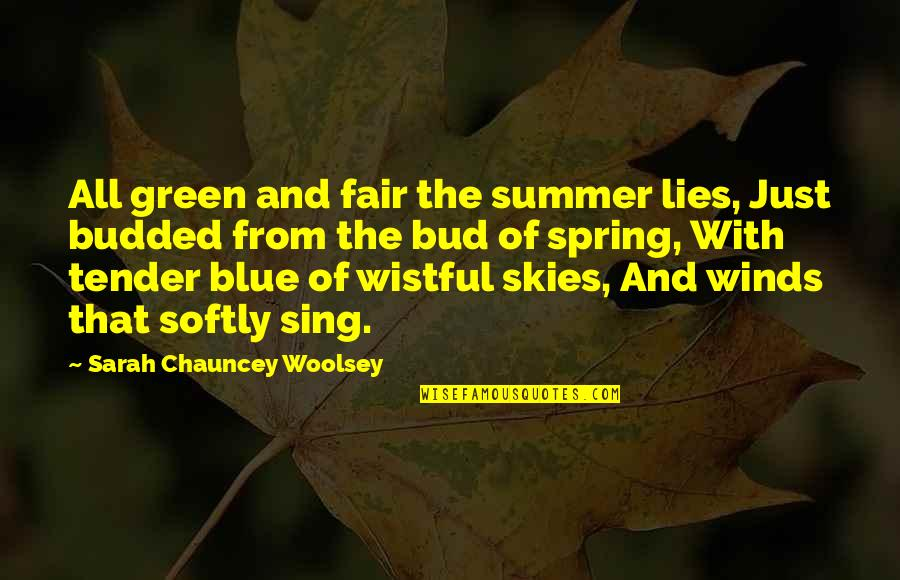 Summer And Spring Quotes By Sarah Chauncey Woolsey: All green and fair the summer lies, Just
