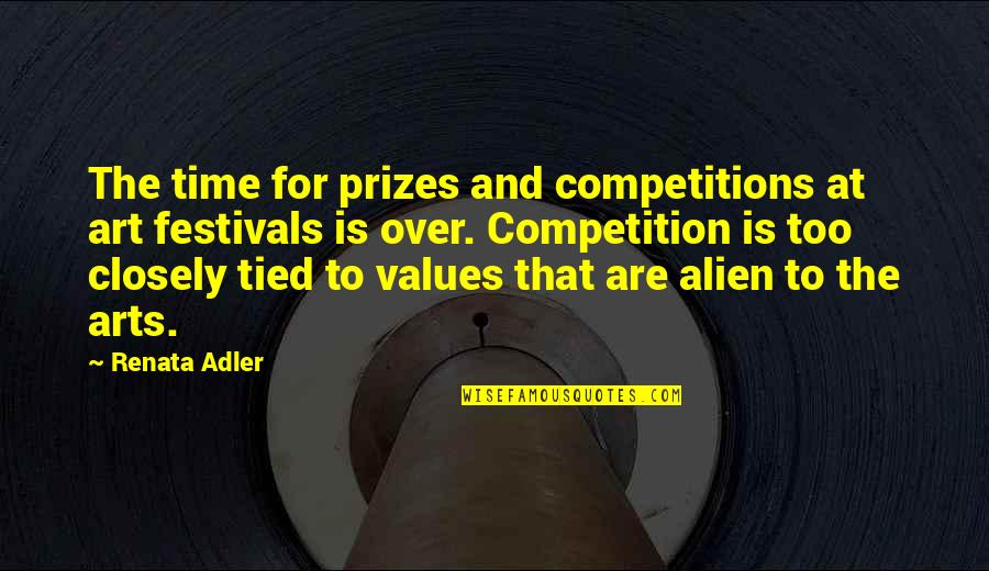 Summer Camp Counselors Quotes By Renata Adler: The time for prizes and competitions at art