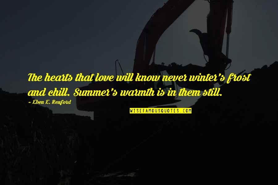 Summer Love Quotes By Eben E. Rexford: The hearts that love will know never winter's