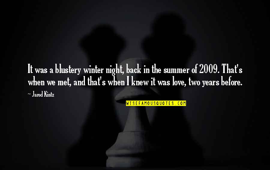 Summer Love Quotes By Jarod Kintz: It was a blustery winter night, back in