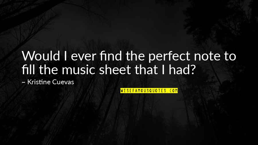 Summer Love Quotes By Kristine Cuevas: Would I ever find the perfect note to