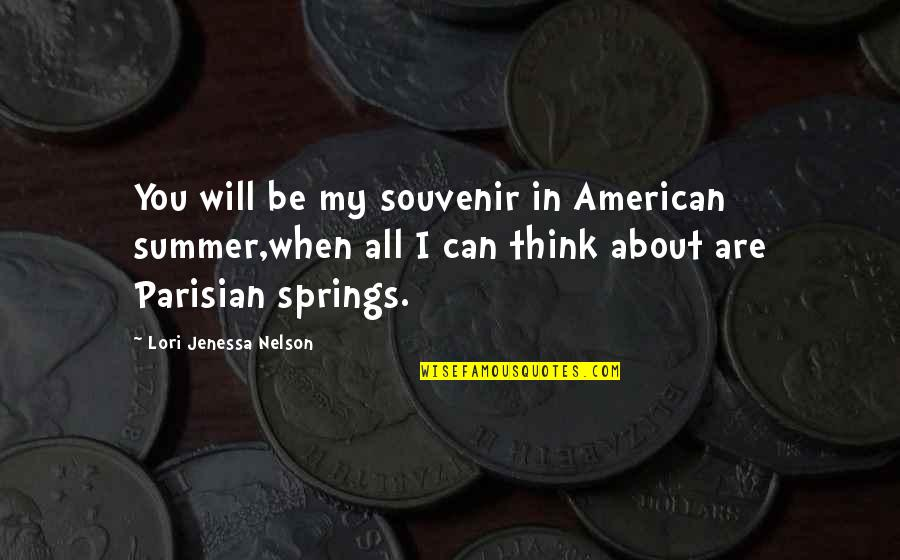 Summer Love Quotes By Lori Jenessa Nelson: You will be my souvenir in American summer,when