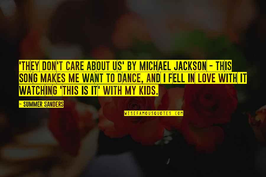 Summer Love Quotes By Summer Sanders: 'They Don't Care About Us' by Michael Jackson
