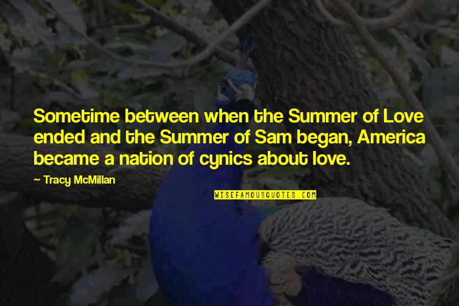 Summer Love Quotes By Tracy McMillan: Sometime between when the Summer of Love ended