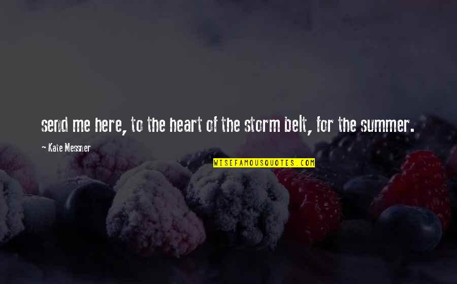 Summer Storm Quotes By Kate Messner: send me here, to the heart of the
