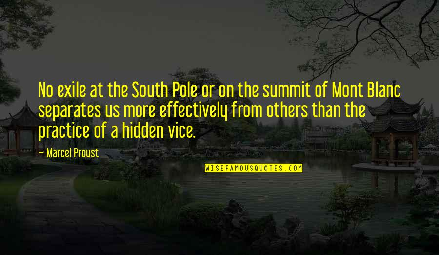 Summit's Quotes By Marcel Proust: No exile at the South Pole or on