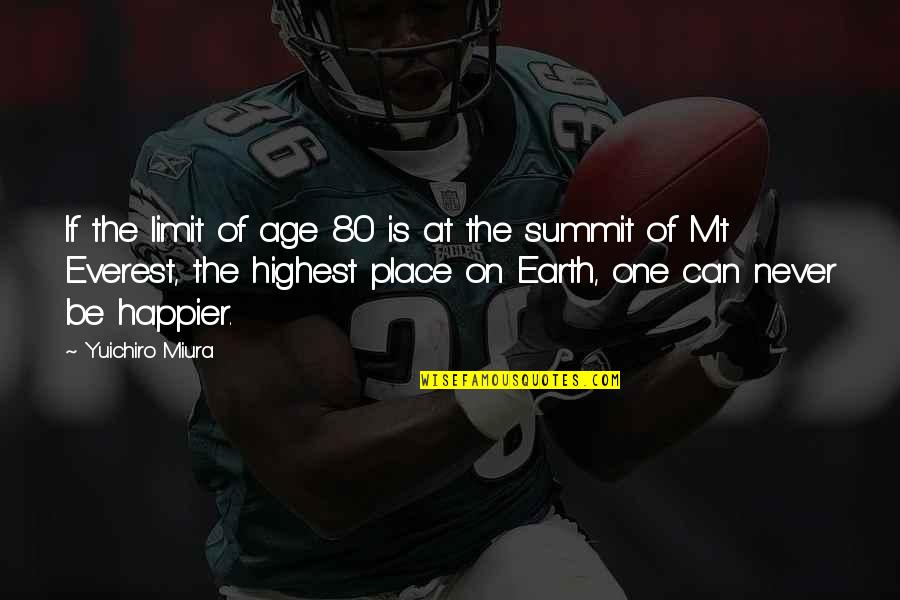 Summit's Quotes By Yuichiro Miura: If the limit of age 80 is at