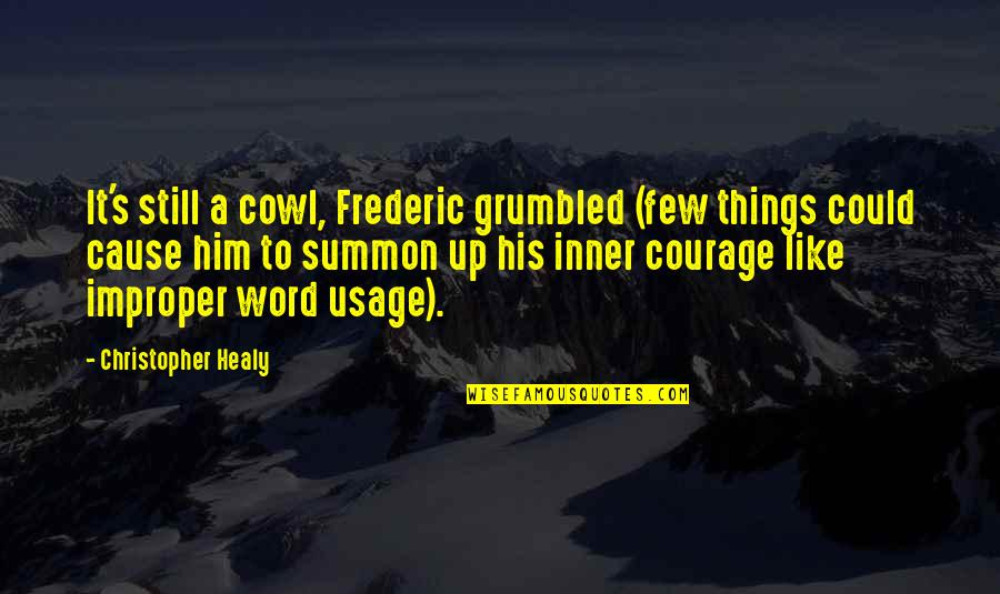 Summon Quotes By Christopher Healy: It's still a cowl, Frederic grumbled (few things