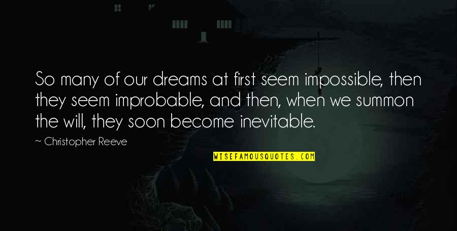 Summon Quotes By Christopher Reeve: So many of our dreams at first seem