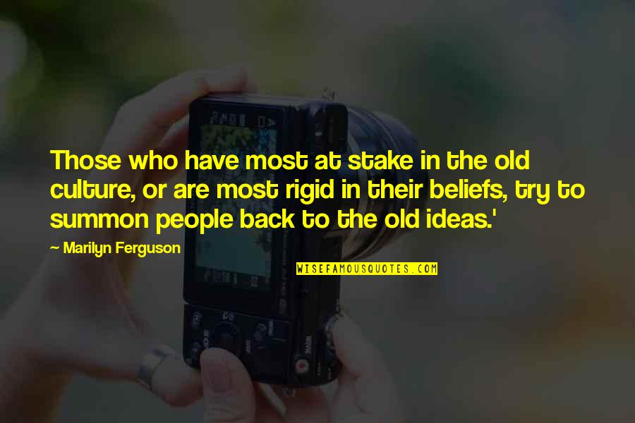 Summon Quotes By Marilyn Ferguson: Those who have most at stake in the