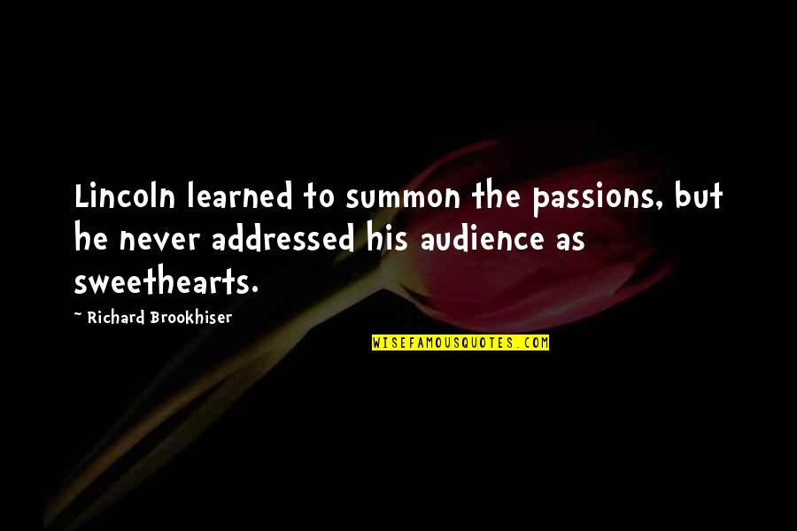 Summon Quotes By Richard Brookhiser: Lincoln learned to summon the passions, but he