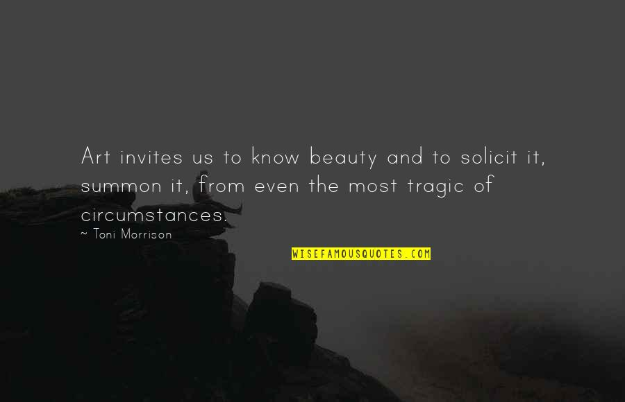 Summon Quotes By Toni Morrison: Art invites us to know beauty and to