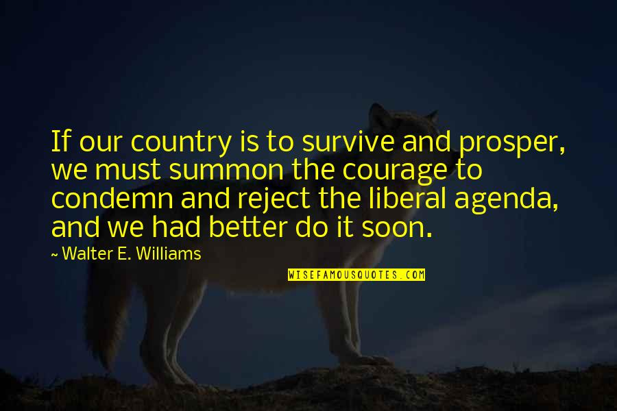 Summon Quotes By Walter E. Williams: If our country is to survive and prosper,