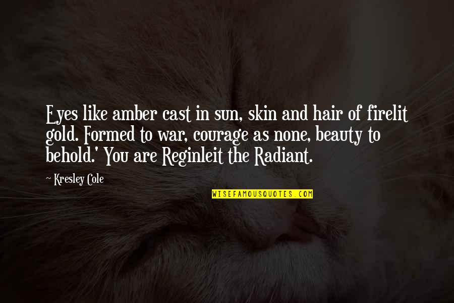 Sun In My Hair Quotes By Kresley Cole: Eyes like amber cast in sun, skin and