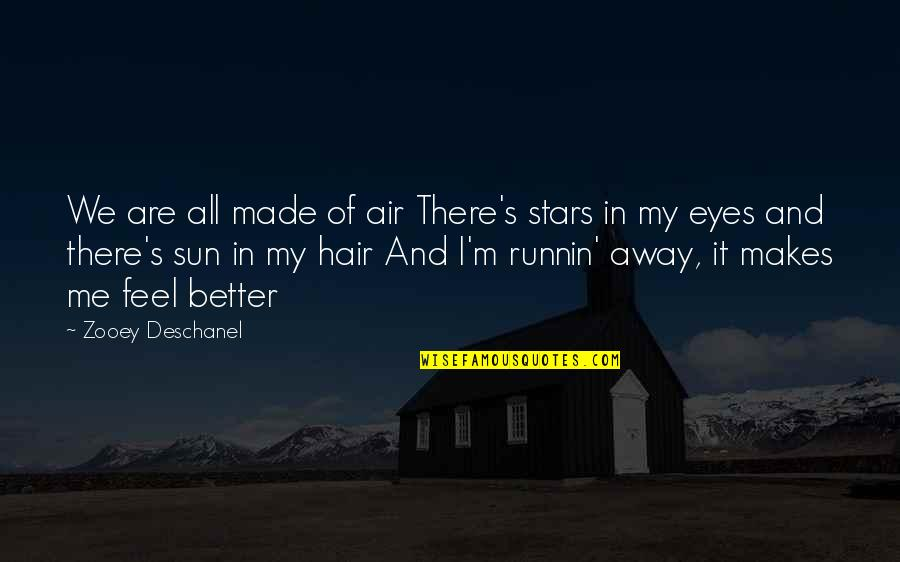 Sun In My Hair Quotes By Zooey Deschanel: We are all made of air There's stars