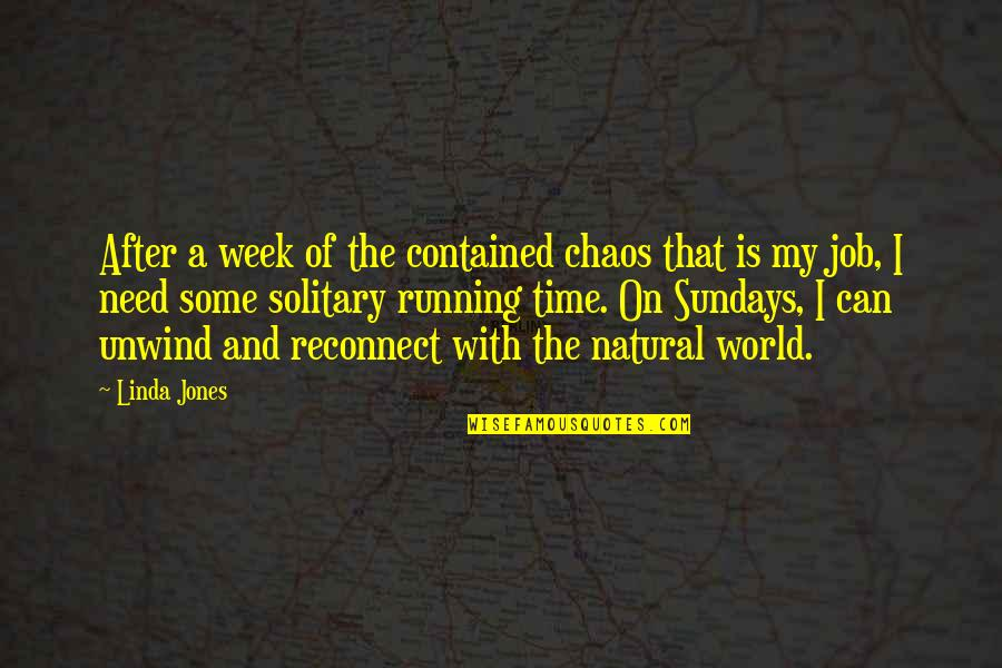 Sunday Funday Football Quotes By Linda Jones: After a week of the contained chaos that