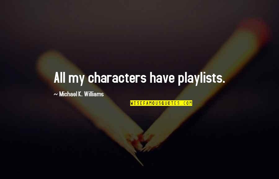 Sunday Funday Football Quotes By Michael K. Williams: All my characters have playlists.