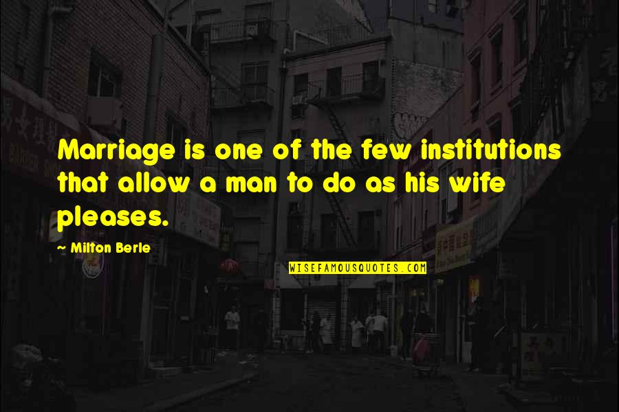 Sunday Funday Football Quotes By Milton Berle: Marriage is one of the few institutions that